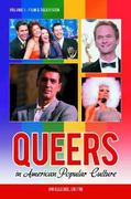 Queers in American Popular Culture 0 9780313354571 031335457X