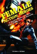 Female Action Heroes 0 9780313376122 0313376123