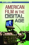 American Film in the Digital Age 1st edition 9780275998622 0275998622