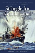The Struggle for Guadalcanal, August 1942-February 1943 1st Edition 9781591145516 1591145511