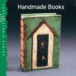 Lark Studio Series: Handmade Books 0 9781600596827 1600596827