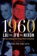 1960--LBJ vs. JFK vs. Nixon 0 9781402777462 1402777469