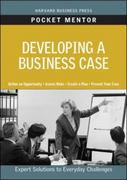 Developing a Business Case 1st Edition 9781422129760 1422129764