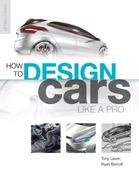 How to Design Cars Like a Pro 0 9780760336953 0760336954