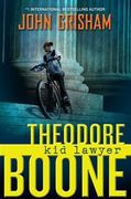 Theodore Boone: Kid Lawyer 1st edition 9780525423843 0525423842