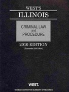 West's Illinois Criminal Law and Procedure 2010 1st Edition 9780314903198 0314903194