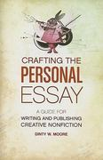 Crafting the Personal Essay 1st Edition 9781582977966 1582977968