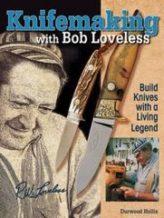 Knifemaking with Bob Loveless 0 9781440211553 1440211558