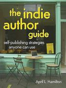 The Indie Author Guide 2nd edition 9781582979946 1582979944