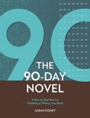 90 Days to Your Novel 0 9781582979977 1582979979