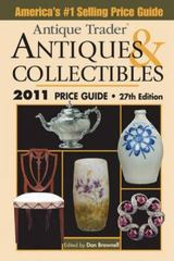 Antique Trader Antiques and Collectibles Price Guide 2011 27th edition 9781440212338 1440212333
