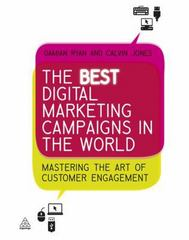 The Best Digital Marketing Campaigns in the World 1st Edition 9780749460624 0749460628