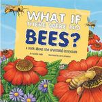 What If There Were No Bees 1st Edition 9781404860193 1404860193