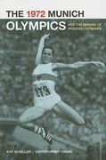 The 1972 Munich Olympics and the Making of Modern Germany 1st Edition 9780520262157 0520262158