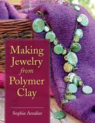 Making Jewelry from Polymer Clay 0 9780811706940 081170694X