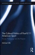 The Cultural Politics of Post-9/11 American Sport 0 9781136577864 1136577866