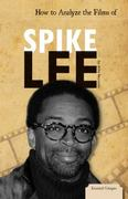 How to Analyze the Films of Spike Lee 1st edition 9781616135300 1616135301