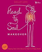 Head-to-Soul Makeover 0 9780310670421 031067042X