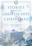Stories Behind the Greatest Hits of Christmas 0 9780310327950 0310327954