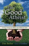 The Good Atheist 0 9781569758465 1569758468