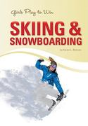 Girls Play to Win Skiing and Snowboarding 1st edition 9781599533919 159953391X