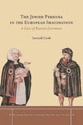 The Jewish Persona in the European Imagination 0 9780804770552 0804770557