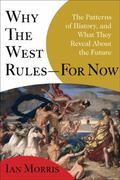 Why the West Rules--for Now 1st Edition 9781429977043 1429977043