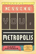 Missing You, Metropolis 1st Edition 9781555975722 1555975720