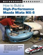 How to Build a High-Performance Mazda Miata MX-5 1st edition 9780760337059 0760337055