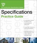 The CSI Construction Specifications Practice Guide 1st edition 9780470635209 0470635207