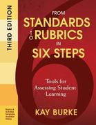 From Standards to Rubrics in Six Steps 3rd Edition 9781412987011 1412987016