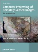 Computer Processing of Remotely-Sensed Images 4th Edition 9780470742389 0470742380