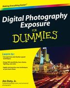 Digital Photography Exposure For Dummies 1st edition 9780470647622 0470647620
