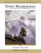 Finite Mathematics, Student Solutions Manual: An Applied Approach 11th edition 9780470458280 0470458283