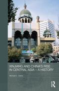 Xinjiang and China's Rise in Central Asia - A History 0 9781136827044 1136827048