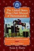 The United States Pony Club Manual of Horsemanship 1st Edition 9780876059814 0876059817