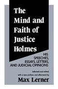 The Mind and Faith of Justice Holmes 2nd Edition 9780887387654 0887387659