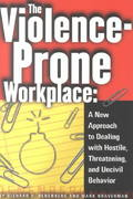 The Violence-Prone Workplace 1st Edition 9780801487354 0801487358
