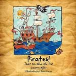 Pirates! That Is Who We Be! 0 9781449063627 1449063624