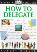 DK Essential Managers: How to Delegate 1st edition 9780789428905 0789428903
