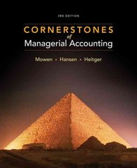 Cornerstones of Managerial Accounting 3rd edition 9780324660135 0324660138