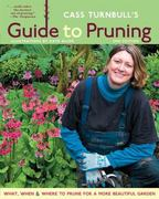 Cass Turnbull's Guide to Pruning, 2nd Edition 2nd edition 9781570614682 1570614687