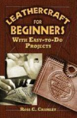 Leathercraft for Beginners 0 9780486452807 0486452808