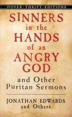 Sinners in the Hands of an Angry God and Other Puritan Sermons 1st Edition 9780486446011 0486446018