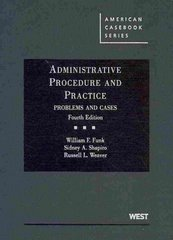 Administrative Procedure and Practice, Problems and Cases, 4th 4th edition 9780314194268 0314194266