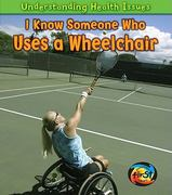 I Know Someone Who Uses a Wheelchair 0 9781432945671 143294567X