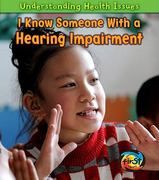 I Know Someone with a Hearing Impairment 0 9781432945763 1432945769