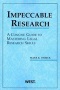 Impeccable Research, A Concise Guide to Mastering Legal Research Skills 1st Edition 9780314202727 0314202722