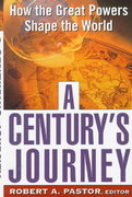 A Century's Journey: How The Great Powers Shape The World 0 9780465054756 0465054757
