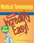 Medical Terminology Made Incredibly Easy! 3rd Edition 9780781788458 0781788455